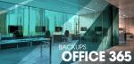 OFFICE 365 – Pourquoi mettre absolument en place des backups ?